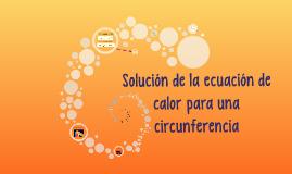 Solución de la ecuación de calor para una circunferencia