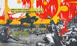 Rollover Week 2 Lesson 3:  Topic: Internal crisis: Bloody Sunday (1 of 2)