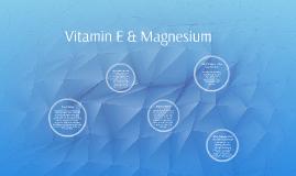 Vitamin E & Magnesium