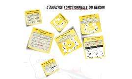 L'ANALYSE FONCTIONNELLE DU BESOIN