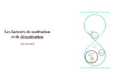 Les facteurs de motivation et de démotivation