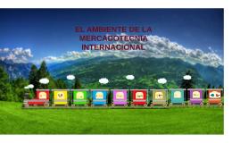 EL AMBIENTE DE LA MERCADOTECNIA INTERNACIONAL