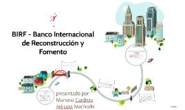 BIRF - Banco Internacional de Reconstrucción y Fomento
