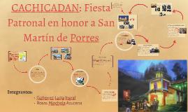 CACHICADAN: Fiesta patronal en honor a San Martín de Porres