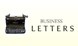 Copy of The Nuts and Bolts of Business Letters
