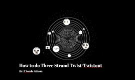 How to do Three Strand Twist