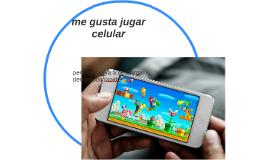 me gusta jugar celular