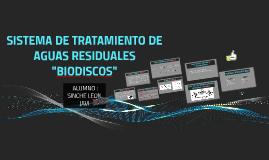 """Copy of SISTEMA DE TRATAMIENTO DE AGUAS RESIDUALES """"BIODISCOS"""""""