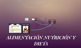 ALIMENTACIÓN NUTRICIÓN Y DIETA