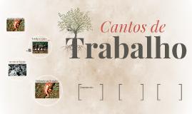 Copy of Cantos de Trabalho