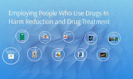 Employing Drug Users in harm reduction and drug treatment