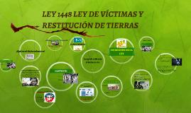 LEY 1448 LEY DE VÍCTIMAS Y RESTITUCIÓN DE TIERRAS