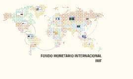 FONDO MONETARIO INTERNACIONAL IMF