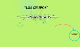 """Copy of """"LOS GRUPOS"""""""