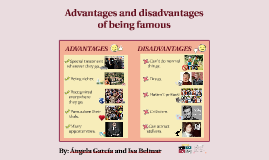 Advantages and disadvantages of being famous