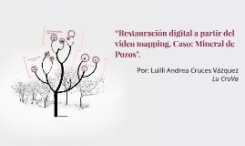 """""""Restauración digital a partir del video mapping. Caso: Mine"""