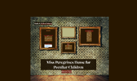 Copy of Miss Peregrines Home for Peculiar Children