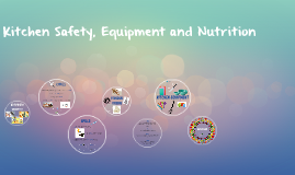 Kitchen Safety, Equipment and Food Basics