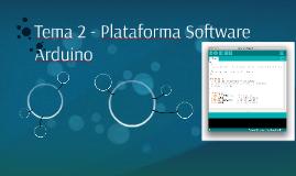 APRENDIENDO ARDUINO TEMA 2 - Plataforma Software Arduino
