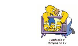 Produção e Direção de TV.