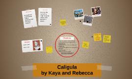 Caligula by Kaya and Rebecca