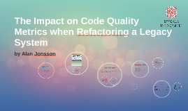 The Impact on Code Quality Metrics when Refactoring a Legacy