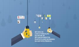 ESTUDO DE CARACTERIZAÇÃO DO SETOR DE ESTABELECIMENTOS PARTICULARES DE ENSINO DO DISTRITO FEDERAL