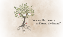 Preserve the Luxury or Extend the Brand