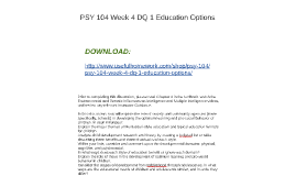 PSY 104 Week 4 DQ 1 Education Options By Adanled Better On Prezi