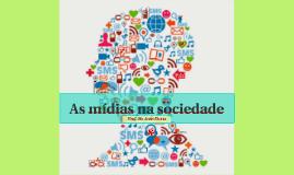 As mídias na sociedade