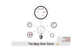 The Near Beer Game