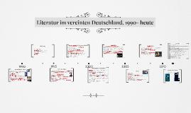 Literatur im vereinten Deutschland , 1990- heute