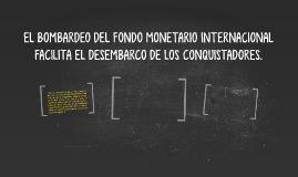 EL BOMBARDEO DEL FONDO MONETARIO INTERNACIONAL FACILITA EL D