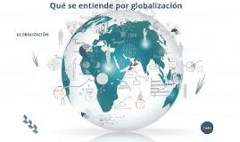 Qué se entiende por globalización