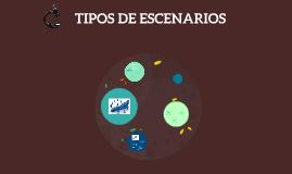Copy of TIPOS DE ESCENARIO