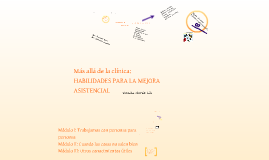 Copy of Más allá de la clínica: HABILIDADES PARA LA MEJORA ASISTENCIAL