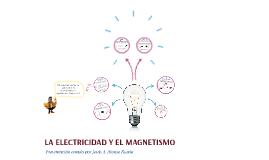 LA ENERGÍA. LA ELECTRICIDAD Y EL MAGNETISMO