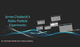 James Chadwick's Alpha-Particle Experiments