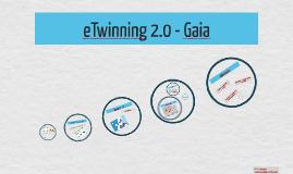 eTwinning 2.0 - Gaia