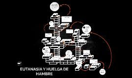 EUTANASIA Y HUELGA DE HAMBRE