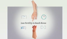 Low Fertility Issue of South Korea
