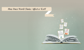 How Does Word Choice Affect a Text?
