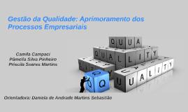 Gestão da Qualidade: Aprimoramento dos Processos Empresariai