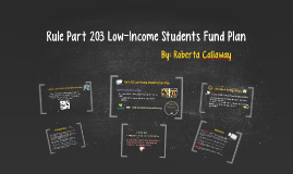 Rule Part 203 Low-Income Students Fund Plan