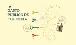 GASTO PUBLICO DE COLOMBIA