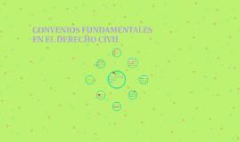 CONVENIOS FUNDAMENTALES EN EL DERECHO CIVIL