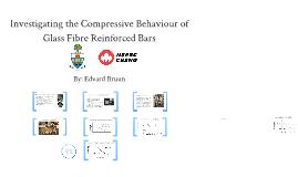 Investigating the Compressive Behaviour of GFRP Bars