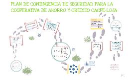Copy of PLAN DE CONTINGENCIA DE SEGURIDAD PARA LA COOPERATIVA DE AHORRO Y CRÉDITO CACPE-LOJA