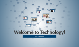 Welcome to Technology!