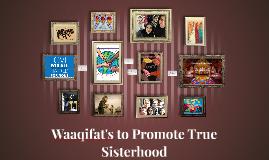 Waaqifat's Role to Promote True Sisterhood